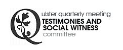 Ulster Quarterly Meeting Testimony and Social Witness Committee Logo